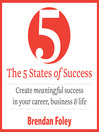 The 5 States of Success (MP3): Create Meaningful Success in Your Career, Business or Life